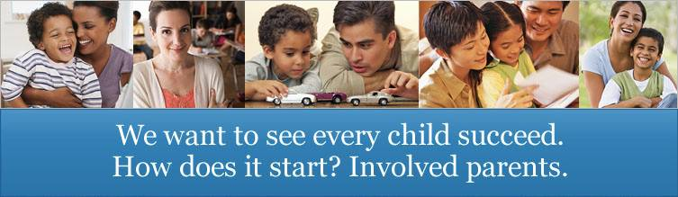 We want to see every child succeed. How does it start? Involved parents.